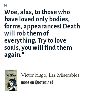Victor Hugo Les Miserables Woe Alas To Those Who Have