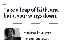 Pauline Musariri: Take a leap of faith, and build your wings down.