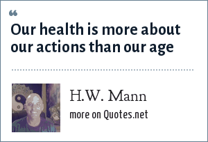 H.W. Mann: Our health is more about our actions than our age
