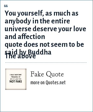 Fake Quote You Yourself As Much As Anybody In The Entire Universe