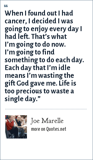 Joe Marelle When I Found Out I Had Cancer I Decided I Was Going To