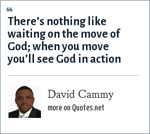 David Cammy: There's nothing like waiting on the move of God