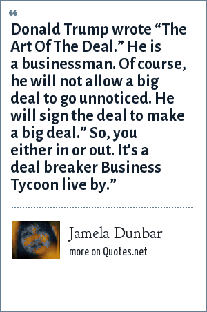 """Jamela Dunbar Donald Trump Wrote """"The Art Of The Deal"""" He Is A Simple The Art Of The Deal Quotes"""