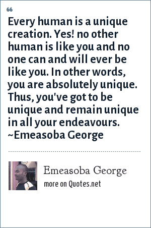 Emeasoba George Every Human Is A Unique Creation Yes No Other