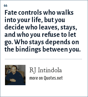 RJ Intindola: Fate controls who walks into your life, but ...