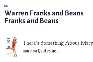 There's Something About Mary: Warren Franks and Beans Franks and Beans