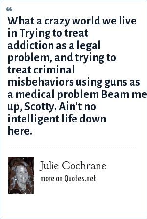Julie Cochrane What A Crazy World We Live In Trying To Treat
