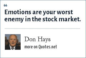 Don Hays: Emotions are your worst enemy in the stock market.