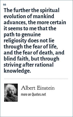 albert einstein the further the spiritual evolution of mankind